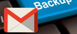 تهیه نسخه پشتیبان از ایمیل های Gmail در رایانه