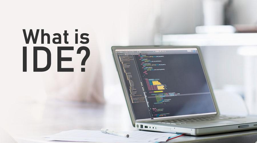 IDE چیست و چه کاربردی دارد؟